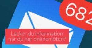 Läs mer om artikeln Läcker du information när du har onlinemöten?