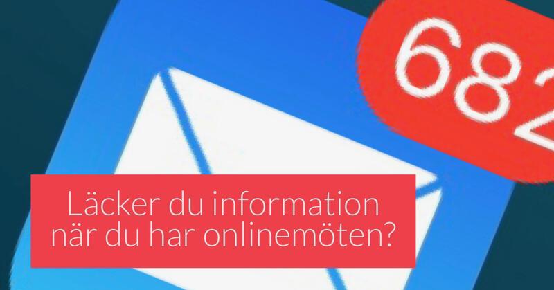 You are currently viewing Läcker du information när du har onlinemöten?