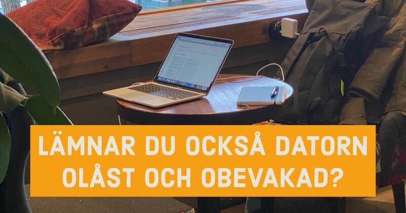 Läs mer om artikeln Lämna aldrig datorn olåst eller obevakad!